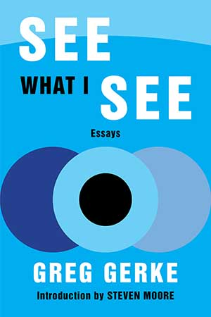 See What I See: Essays
